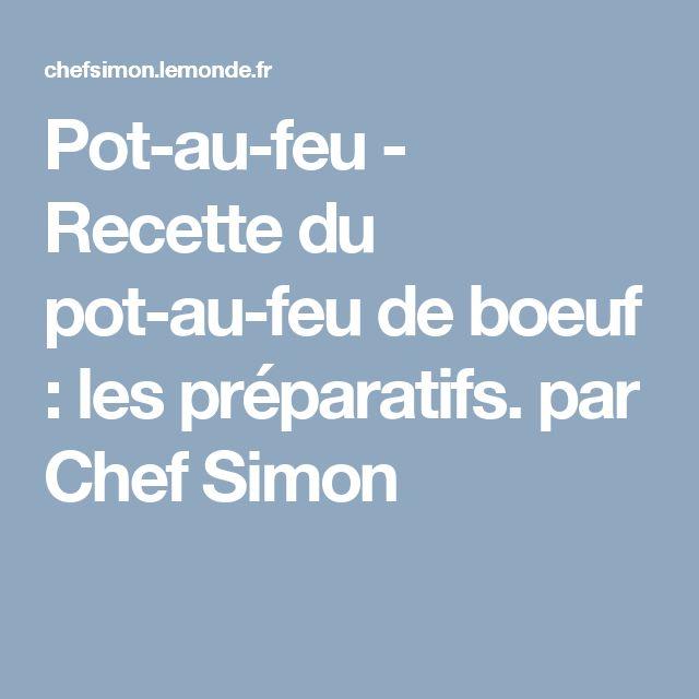Pot-au-feu - Recette du pot-au-feu de boeuf : les préparatifs. par Chef Simon