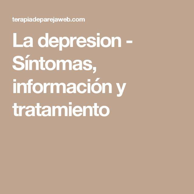 La depresion - Síntomas, información y tratamiento