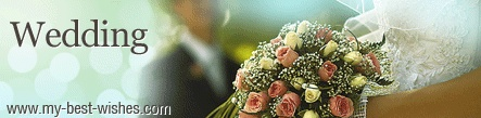 Nice Collection of Wedding wishes messages - http://www.my-best-wishes.com/occasions/wedding-wishes.php