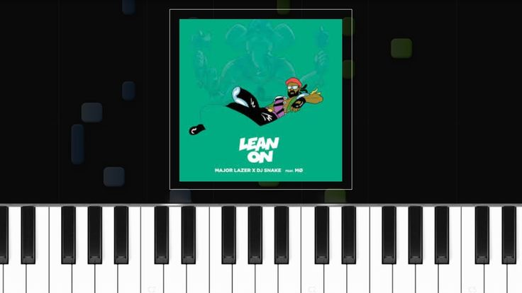 "Piano lean on piano chords major lazer : Major Lazer - ""Lean On"" ft M.O Piano Tutorial - Chords - How To ..."