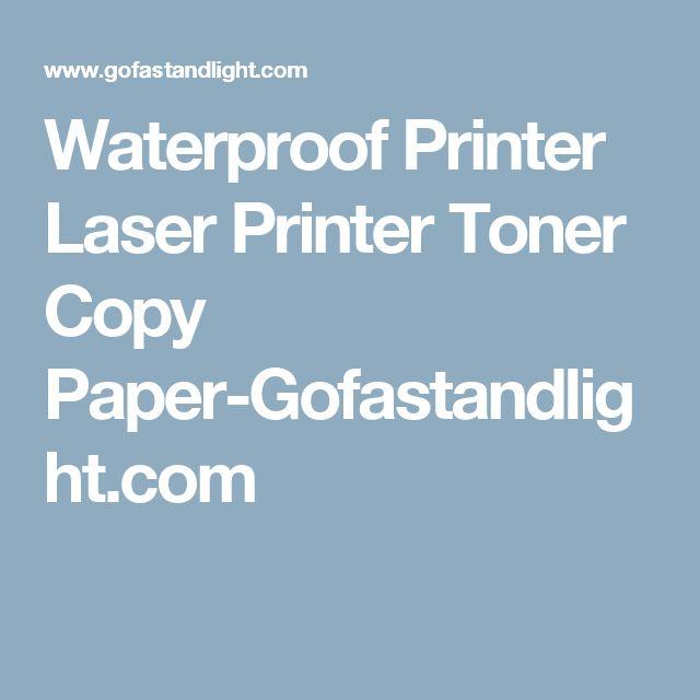 Waterproof Printer Laser Printer Toner Copy Paper-Gofastandlight.com