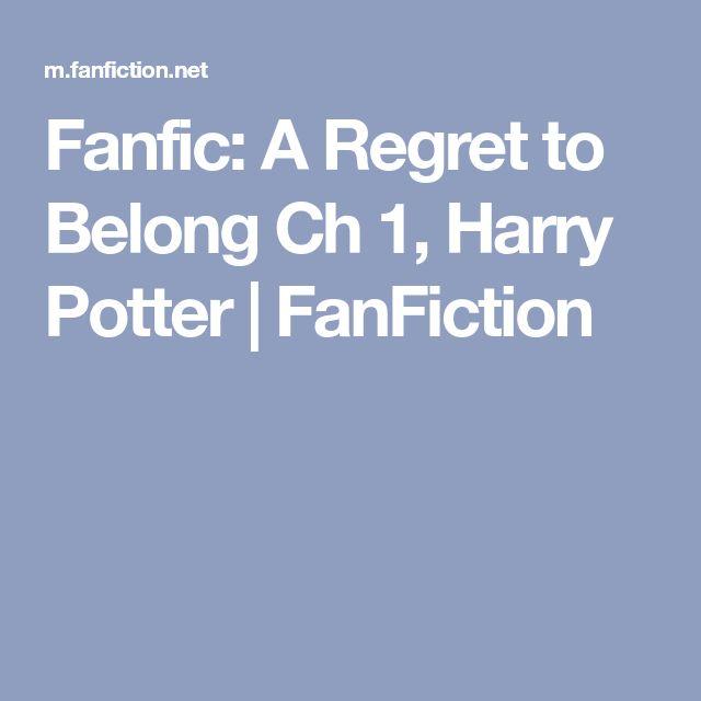 Fanfic A Regret To Belong Ch 1 Harry Potter Fanfiction Harry Potter Fanfiction Fanfiction Harry Potter