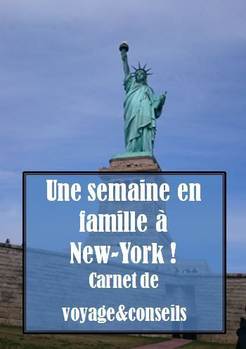 Une semaine à New-York en famille : Liberty Island, Skyline, Times Square, on en prend plein les mirettes !