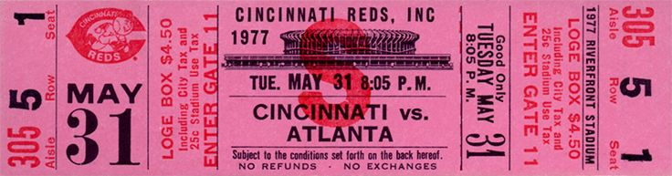 The  Regular Season  ticket for the Cincinnati Reds game vs the Atlanta Braves on May 31, 1977.