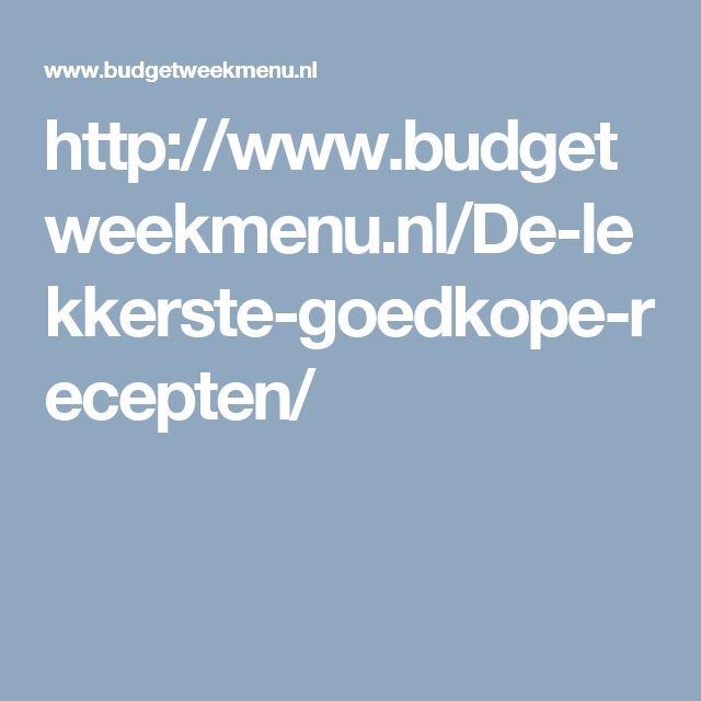 http://www.budgetweekmenu.nl/De-lekkerste-goedkope-recepten/