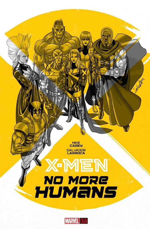 X Men No More Humans By Salvador Larocca X Men Graphic Novel Marvel
