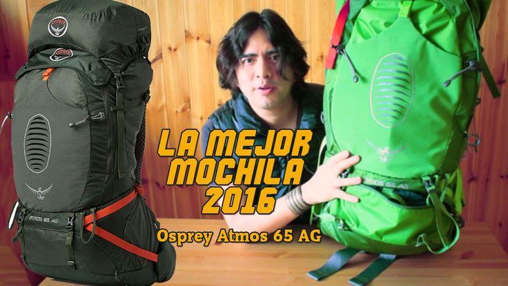 #Mochilas para #mochileros Conoce la mejor mochila #2016 Osprey Atmos 65 AG  review completo en #video  Razones para elegirla.