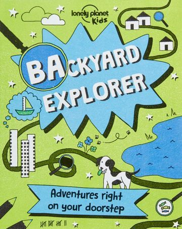 Backyard Explorer - Think your backyard is too boring for an adventure? This fill-in journal will change your mind.