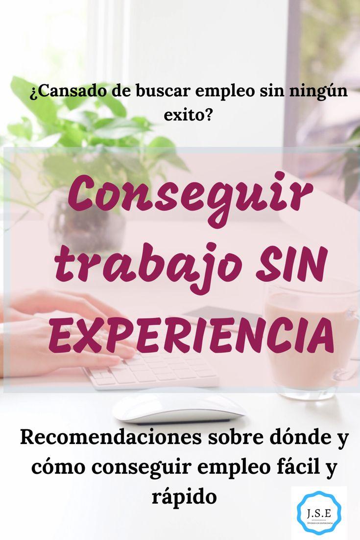 Conseguir Empleo Facil Sin Experiencia Trabajos Sin Experiencia Trabajo Experiencia