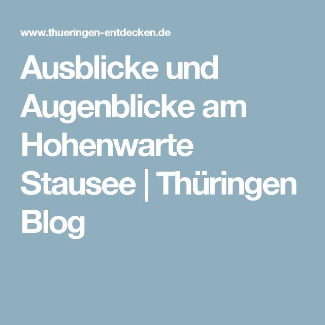 Ausblicke und Augenblicke am Hohenwarte Stausee | entdeckt das Thüringer Meer