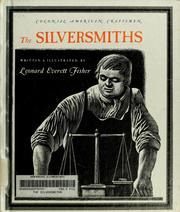 Cover of: The silversmiths. by Leonard Everett Fisher, 46 pgs