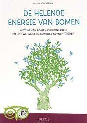 De helende energie van bomen - Patrice Bouchardon Wat we van bomen kunnen leren en hoe we ermee in contact kunnen treden | Webshop Danielle Forrer | Mineralen | Klankschalen | Koshi shanti's | Zaphir Chimes | Tingsha | Inzichtkaarten | Wierook StamF