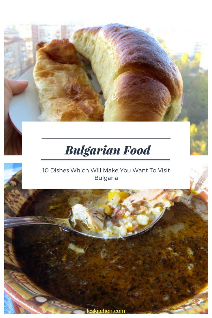 10 of the most famous dishes you've to try if you're visiting Bulgaria. Or which will make you want to visit Bulgaria #foodtravel #travelforfood #travel #food #bulgaria