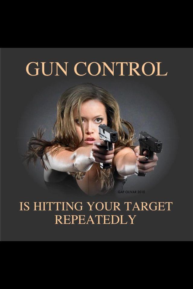Gun control!
