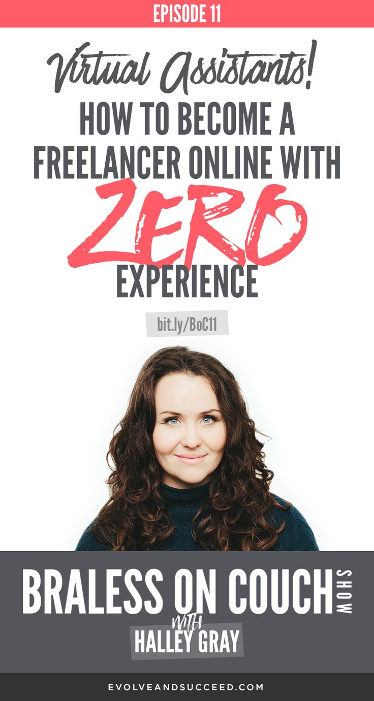 Attention all Virtual Assistants! Tune in to this episode of Braless on Couch with Halley Gray to learn all about freelancing online with ZERO experience.