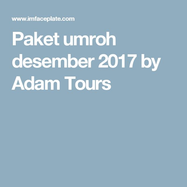 Paket umroh desember 2017 by Adam Tours