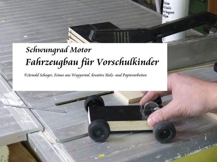 Für Vorschulkinder: Schwungrad Motor Fahrzeug, Arnold Schoger
