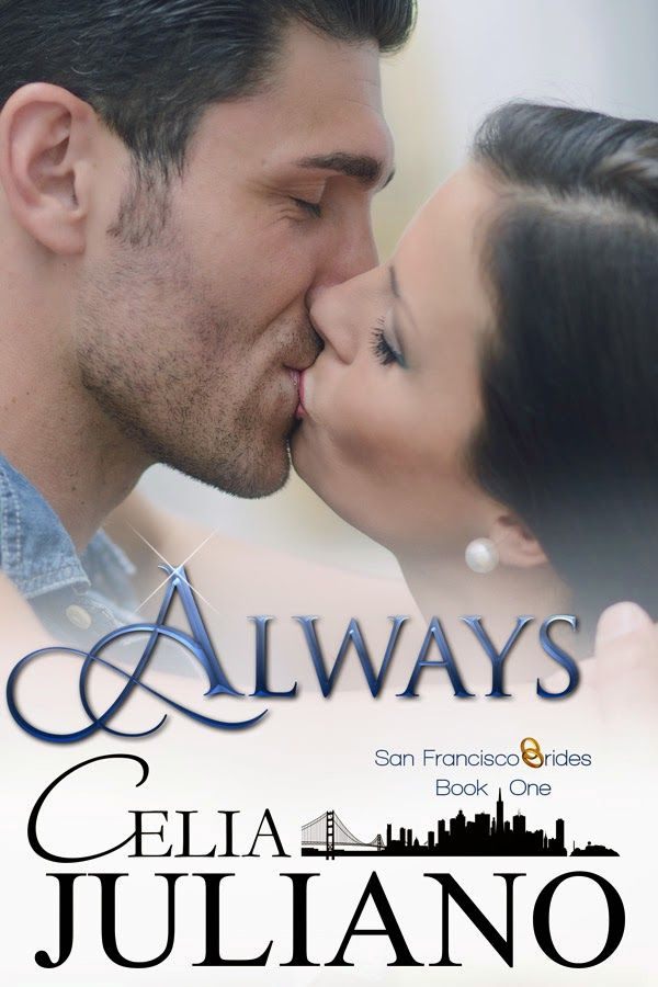 A Girl and Her eBooks: Always (San Francisco Brides Book 1) by Celia Juliano - $0.99 Goodie!