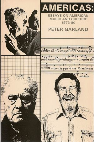 Peter Garland & James Tenney - Americas: Essays on American Music and Culture, 1973-80 (1982)