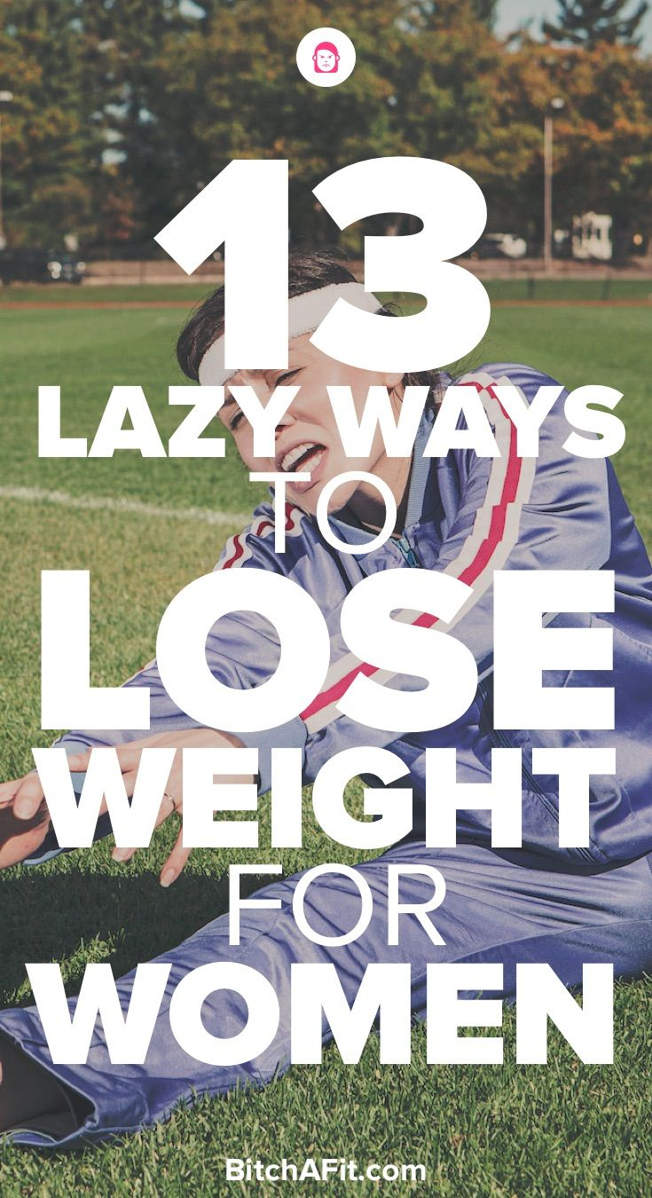13 Lazy Ways To Lose Weight For Women