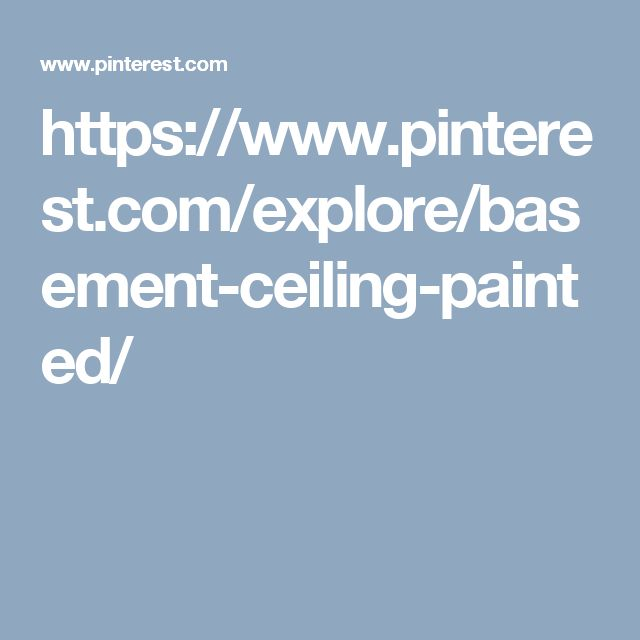 https://www.pinterest.com/explore/basement-ceiling-painted/