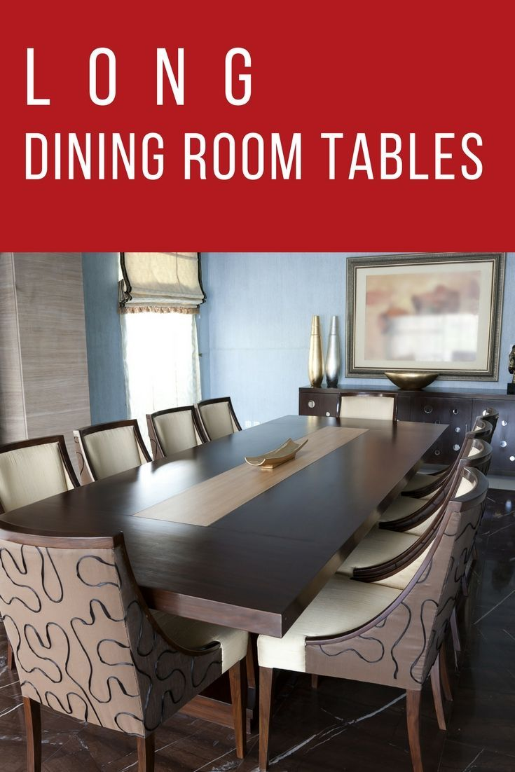 38 Types Of Dining Room Tables Extensive Buying Guide Dining Room Table Long Dining Room Tables Dining