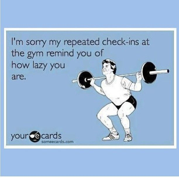 ha! I don't check in every time I work out but I imagine this is why people get angry when others do it