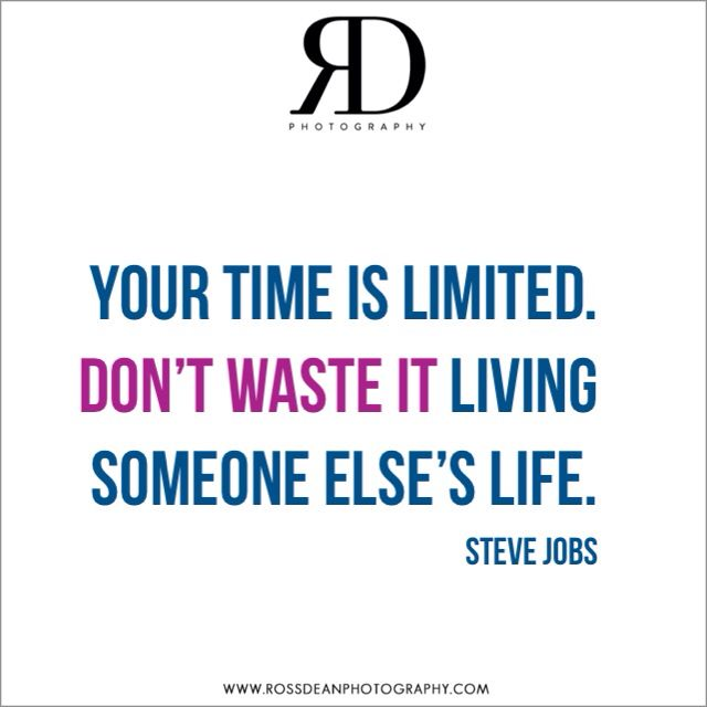 Your time is limited...   #rdpquotes  Http://www.rossdeanphotography.com
