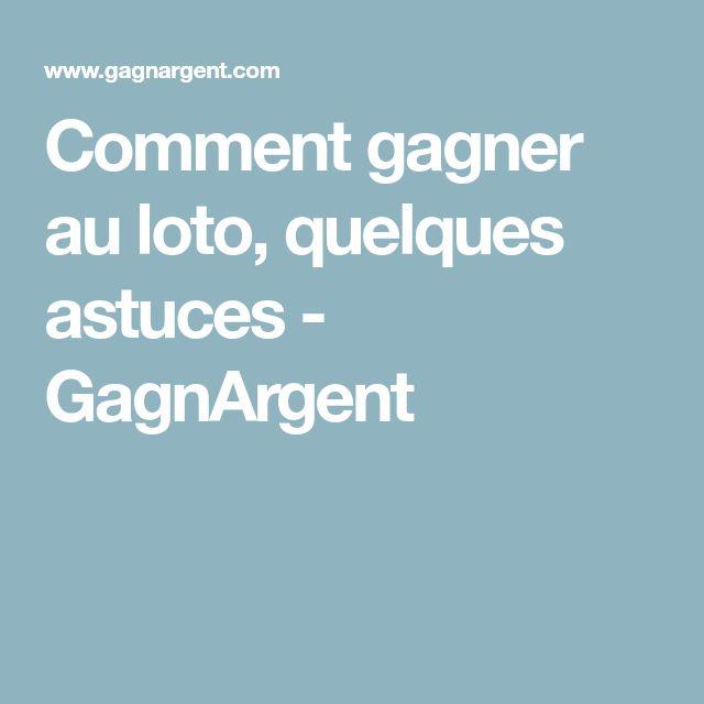 Comment gagner au loto, quelques astuces - GagnArgent