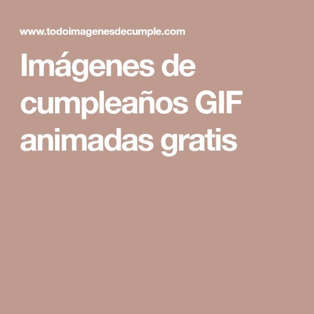 Imágenes de cumpleaños GIF animadas gratis