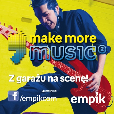 Make More Music - konkurs Empiku dla debiutantów muzycznych