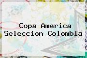 http://tecnoautos.com/wp-content/uploads/imagenes/tendencias/thumbs/copa-america-seleccion-colombia.jpg Copa América 2015. Copa America Seleccion Colombia, Enlaces, Imágenes, Videos y Tweets - http://tecnoautos.com/actualidad/copa-america-2015-copa-america-seleccion-colombia/