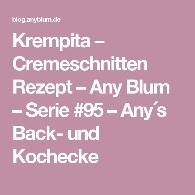 Krempita – Cremeschnitten Rezept – Any Blum – Serie #95 – Any´s Back- und Kochecke