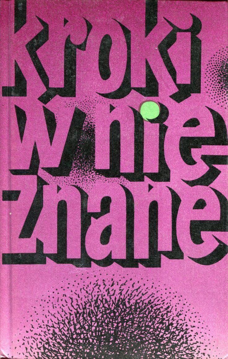 """""""Kroki w nieznane"""" vol. 5 Edited by Lech Jęczmyk Cover by Bohdan Bocianowski Published by Wydawnictwo Iskry 1975"""