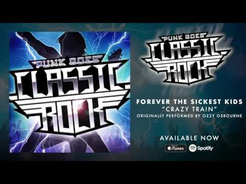 Forever The Sickest Kids - Crazy Train [Ozzy Osbourne] - YouTube