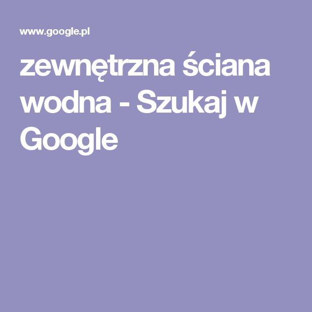 zewnętrzna ściana wodna - Szukaj w Google