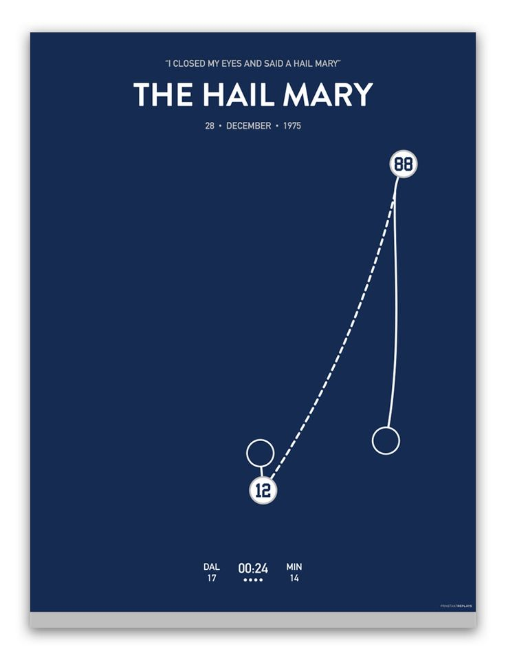 The Hail Mary $35.00 Trailing with next-to-no time left, Dallas quarterback Roger Staubach must save the Cowboys' 1975 season in a divisional round playoff game against the Vikings. So he turns to a higher power: Staubach throws the ball up in desperation toward his go-to receiver, Drew Pearson. Knocked to the ground, the quarterback can't see Pearson haul in the catch for a miraculous, game-winning touchdown.