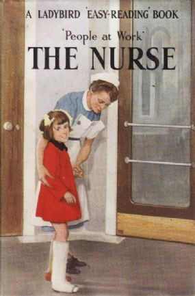 """THE NURSE Vintage Ladybird Book - People at Work Series. 1st Edition Dust Cover 1963 ~ """"Within the limits of a relatively simple vocabulary, interesting & accurate information is given about the life in a modern hospital, & in particular the work of a Nurse."""" / The Arran Alexander Collection"""
