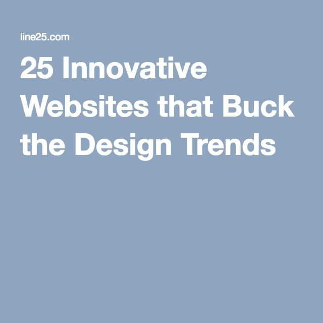 25 Innovative Websites that Buck the Design Trends