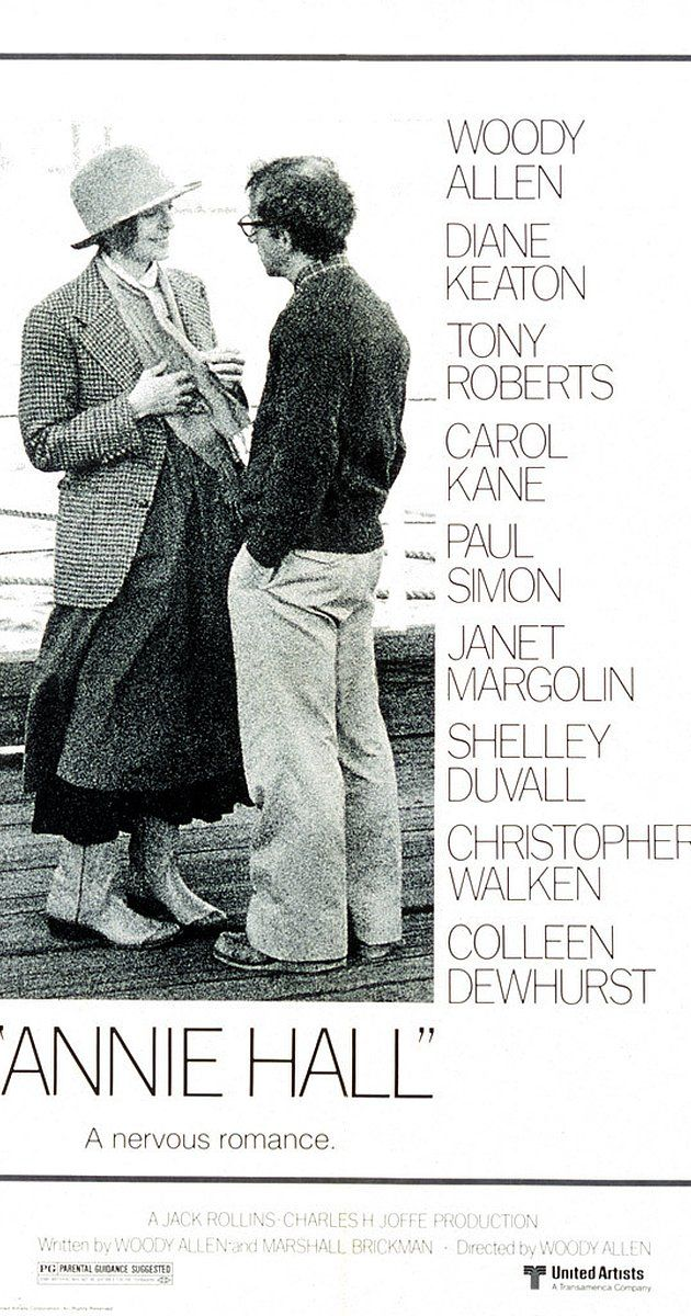Directed by Woody Allen.  With Woody Allen, Diane Keaton, Tony Roberts, Carol Kane. Neurotic New York comedian Alvy Singer falls in love with the ditzy Annie Hall.
