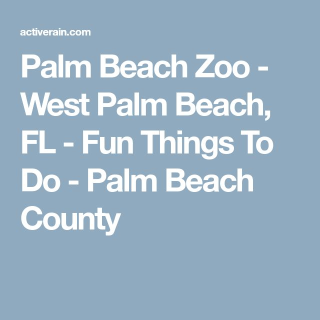Palm Beach Zoo - West Palm Beach, FL - Fun Things To Do - Palm Beach County