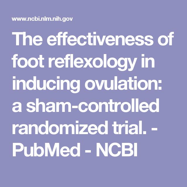 The effectiveness of foot reflexology in inducing ovulation: a sham-controlled randomized trial.  - PubMed - NCBI
