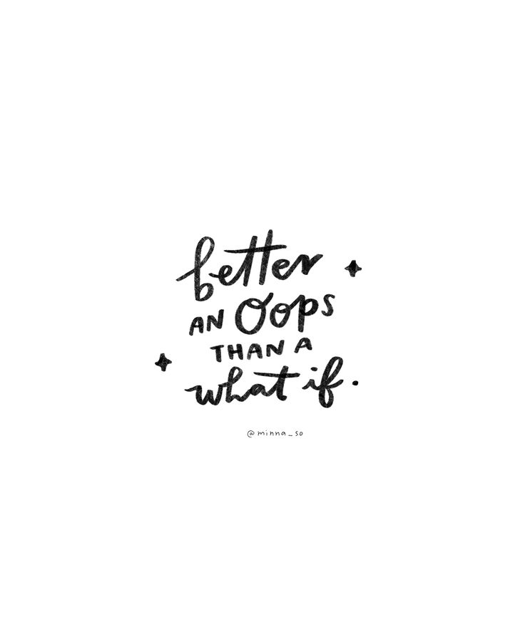 better an oops, than a what if.