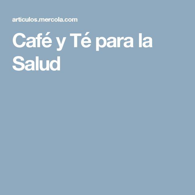 Café y Té para la Salud