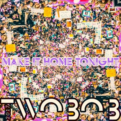 MAKE IT HOME TONIGHT - Featuring Special Kay [EXPLICIT] by Twoвoв on SoundCloud
