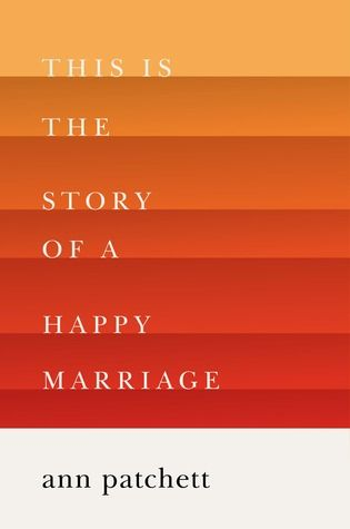 November 17, 2017. Finished this on the way home from the Davis Mountains area (Fort Davis). Really excellent.  This is the Story of a Happy Marriage, by Ann Patchett (June passed it on to me.)