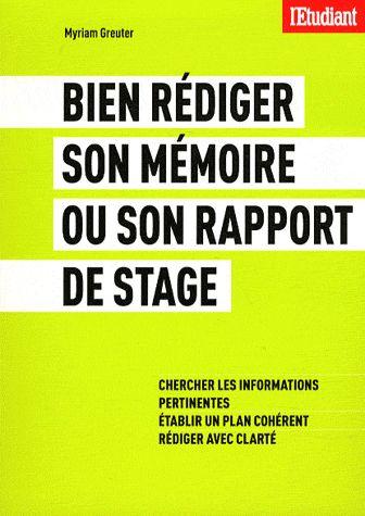 Bien rédiger son mémoire ou son rapport de stage / Myriam Greuter, 2012 http://bu.univ-angers.fr/rechercher/description?notice=000527847
