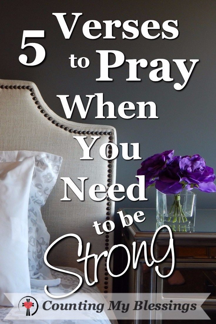 With prayer and God's help, you will be strong enough to do this day. - 5 Verses to Pray When You Need to be Strong