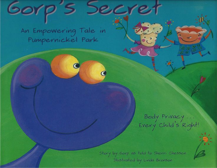 Gorp's Secret: Body Privacy...Every Child's Right! by Sherri Chessen