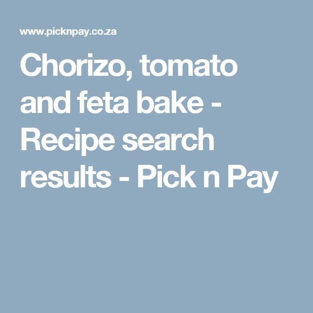 Chorizo, tomato and feta bake - Recipe search results - Pick n Pay